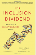 The Inclusion Dividend : Why Investing in Diversity & Inclusion Pays Of